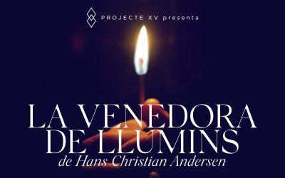 Projecte XV presenta l'espectacle 'La venedora de llumins' el 28 de desembre